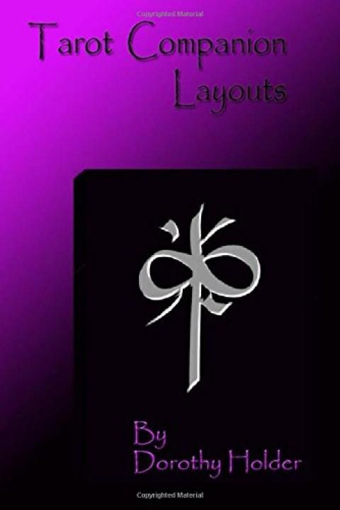 Tarot Companion: Layouts: Basic to Advanced